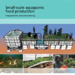 Small-scale aquaponic food production. Integrated fish and plant farming